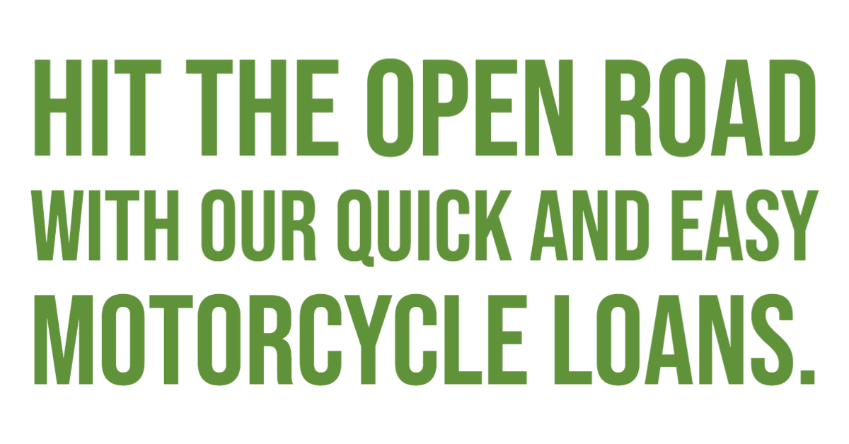 Hit the open road with our quick and easy motorcycle loans.
